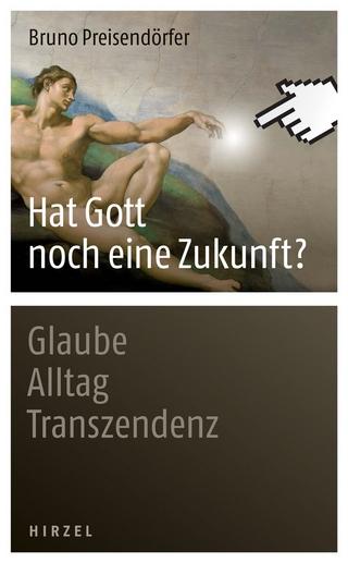 Hat Gott noch eine Zukunft? - Bruno Preisendörfer