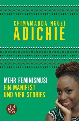Mehr Feminismus! - Chimamanda Ngozi Adichie