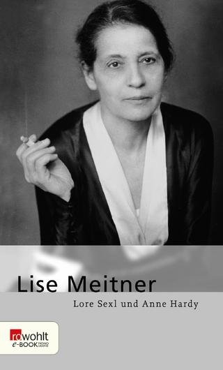 Lise Meitner - Anne Hardy; Lore Sexl