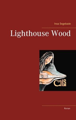 Lighthouse Wood - Insa Segebade