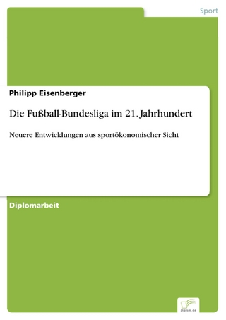 Die Fußball-Bundesliga im 21. Jahrhundert - Philipp Eisenberger