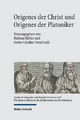 Origenes der Christ und Origenes der Platoniker Balbina Babler Editor