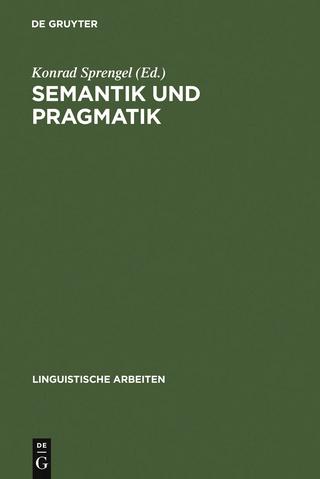 Semantik und Pragmatik - Konrad Sprengel