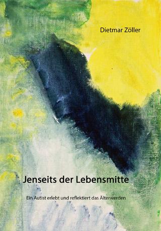 Jenseits der Lebensmitte - Dietmar Zöller