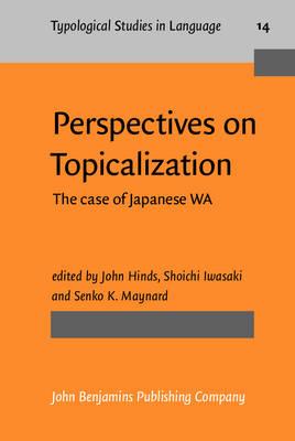 Perspectives on Topicalization - Hinds John Hinds; Maynard Senko K. Maynard; Iwasaki Shoichi Iwasaki