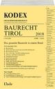 KODEX Baurecht Tirol 2018 - Barbara Gstir; Werner Doralt