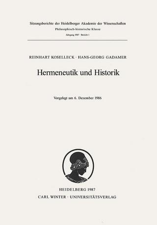 Hermeneutik und Historik - Reinhart Koselleck; Hans-Georg Gadamer