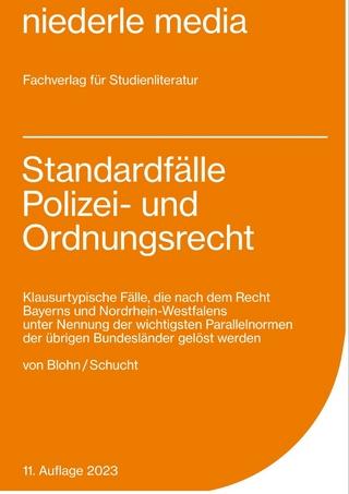Standardfälle Polizei- und Ordnungsrecht 2021 - von Carolin Blohn; Carsten Schucht