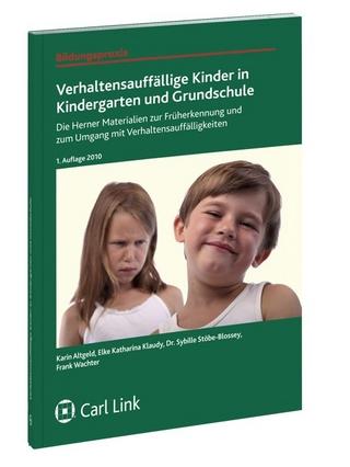 Verhaltensauffällige Kinder in Kindergarten und Grundschule - Karin Esch; Elke K Klaudy; Sybille Stöbe-Blossey; Frank Wecker
