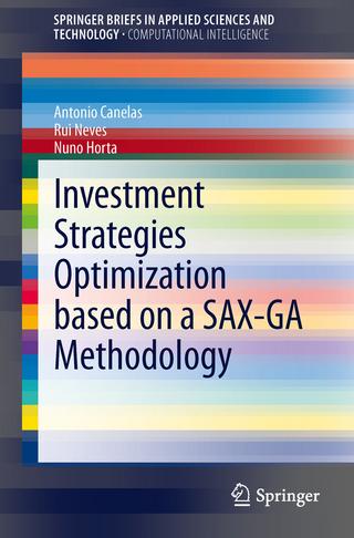 Investment Strategies Optimization based on a SAX-GA Methodology - António M.L. Canelas; Rui F.M.F. Neves; Nuno C.G. Horta