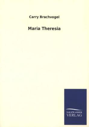 Maria Theresia - Carry Brachvogel