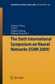 The Sixth International Symposium on Neural Networks (ISNN 2009) - Hongwei Wang; Yi Shen; Tingwen Huang; Zhigang Zeng