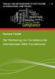 Der Wertbeitrag von Compliance bei internationalen M&A-Transaktionen - Caroline Fischer