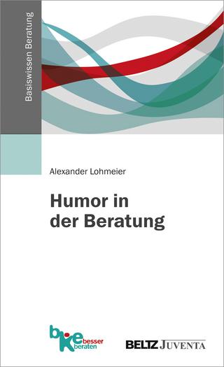 Humor in der Beratung - Alexander Lohmeier