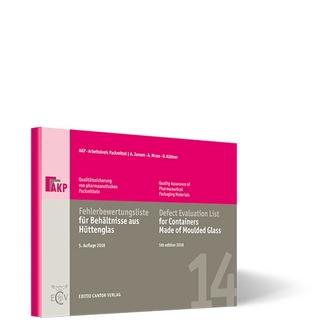 Fehlerbewertungsliste für Behältnisse aus Hüttenglas - A Jansen; Arbeitskreis Packmittel AKP; A Mrass; O Küttner