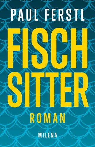 Fischsitter - Paul Ferstl