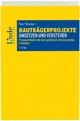 Bauträgerprojekte umsetzen und verstehen - Lukas Flener; Julia Mörzinger