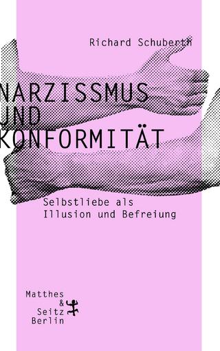 Narzissmus und Konformität - Richard Schuberth