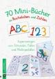 70 Minibücher zu Buchstaben und Zahlen: Kopiervorlagen zum Schneiden, Falten und Weitergestalten