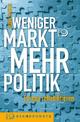 Weniger Markt, mehr Politik - Björn Hacker