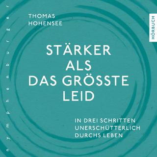 Stärker als das größte Leid - Thomas Hohensee