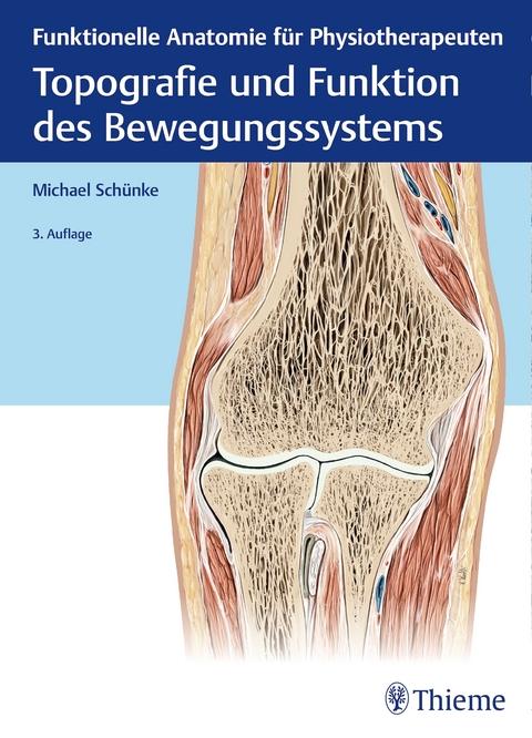 Topografie und Funktion des Bewegungssystems von Michael Schünke ...