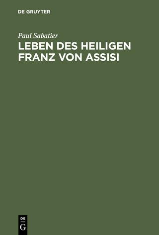 Leben des Heiligen Franz von Assisi - Paul Sabatier