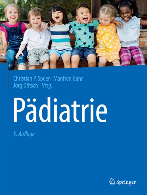 Pädiatrie von Christian P. Speer | ISBN 978-3-662-57294-8 | Fachbuch ...
