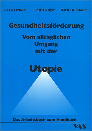 Gesundheitsförderung - Aad Doorduijn; Ingrid Geiger; Horst Heinemann