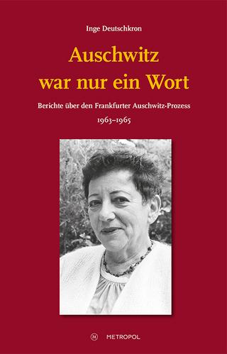 Auschwitz war nur ein Wort - Inge Deutschkron