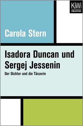 Isadora Duncan und Sergej Jessenin - Carola Stern