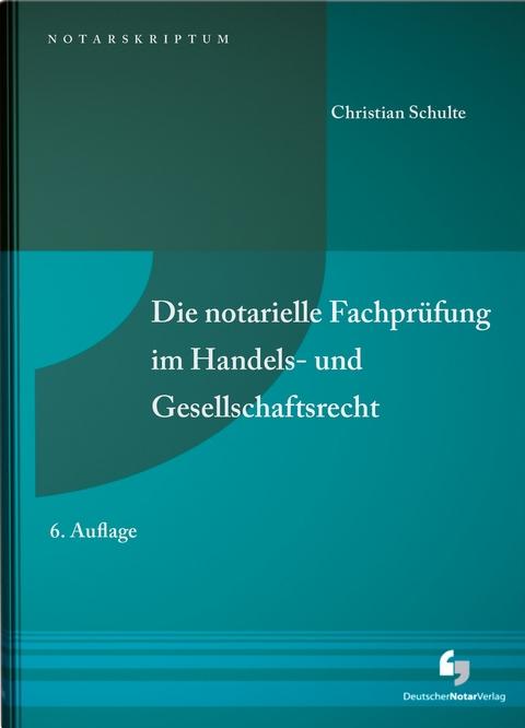Die Notarielle Fachprüfung Im Handels Und Von Christian Schulte