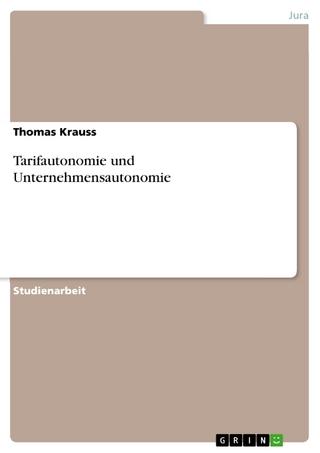 Tarifautonomie und Unternehmensautonomie - Thomas Krauss