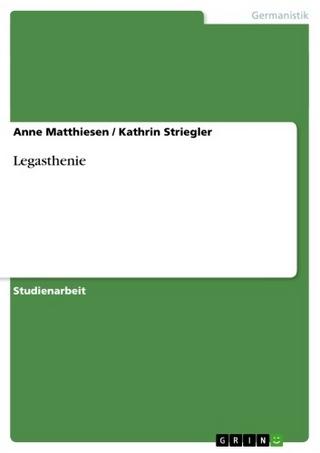 Legasthenie. LRS-Forschung, Symptome, Ursachen und Förderung - Anne Matthiesen; Kathrin Striegler