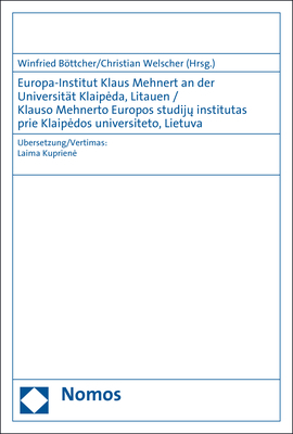 Europa-Institut Klaus Mehnert an der Universität Klaipeda, Litauen / Klauso Mehnerto Europos studiju institutas prie Klaipedos universiteto, Lietuva - Winfried Böttcher; Christian Welscher
