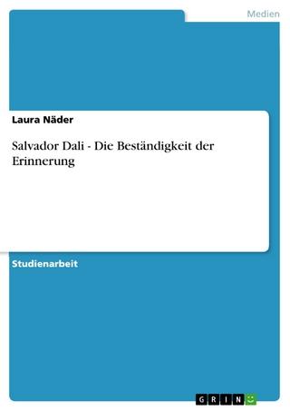 Salvador Dali - Die Beständigkeit der Erinnerung - Laura Näder