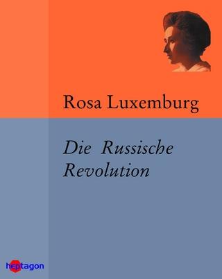 Die Russische Revolution - Rosa Luxemburg; Günter Regneri