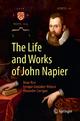 The Life and Works of John Napier - Brian Rice; Enrique González-Velasco; Alexander Corrigan