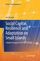 Social Capital, Resilience and Adaptation on Small Islands - Jan Petzold