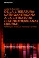 De la literatura latinoamericana a la literatura (latinoamericana) mundial - Jorge J. Locane