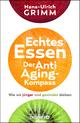 Echtes Essen. Der Anti-Aging-Kompass - Hans-Ulrich Grimm