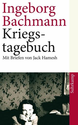Kriegstagebuch - Ingeborg Bachmann; Hans Höller