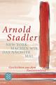 New York machen wir das nächste Mal - Arnold Stadler