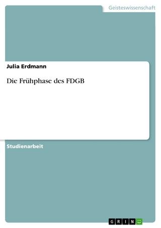 Die Frühphase des FDGB - Julia Erdmann