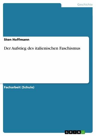 Der Aufstieg des italienischen Faschismus - Sten Hoffmann