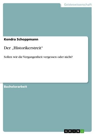 Der 'Historikerstreit' - Kendra Schoppmann