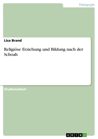Religiöse Erziehung und Bildung nach der Schoah - Lisa Brand