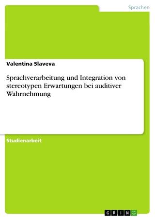 Sprachverarbeitung und Integration von stereotypen Erwartungen bei auditiver Wahrnehmung - Valentina Slaveva