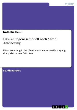 Das Salutogenesemodell nach Aaron Antonovsky - Nathalie Heiß