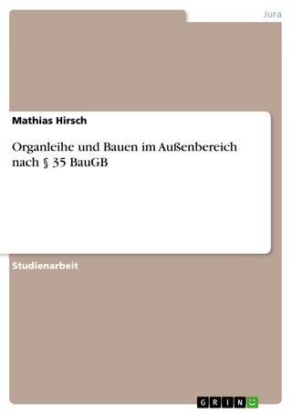 Organleihe und Bauen im Außenbereich nach § 35 BauGB - Mathias Hirsch